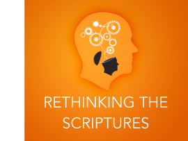 Rethinking the Scriptures