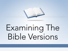 Examining The Bible Versions