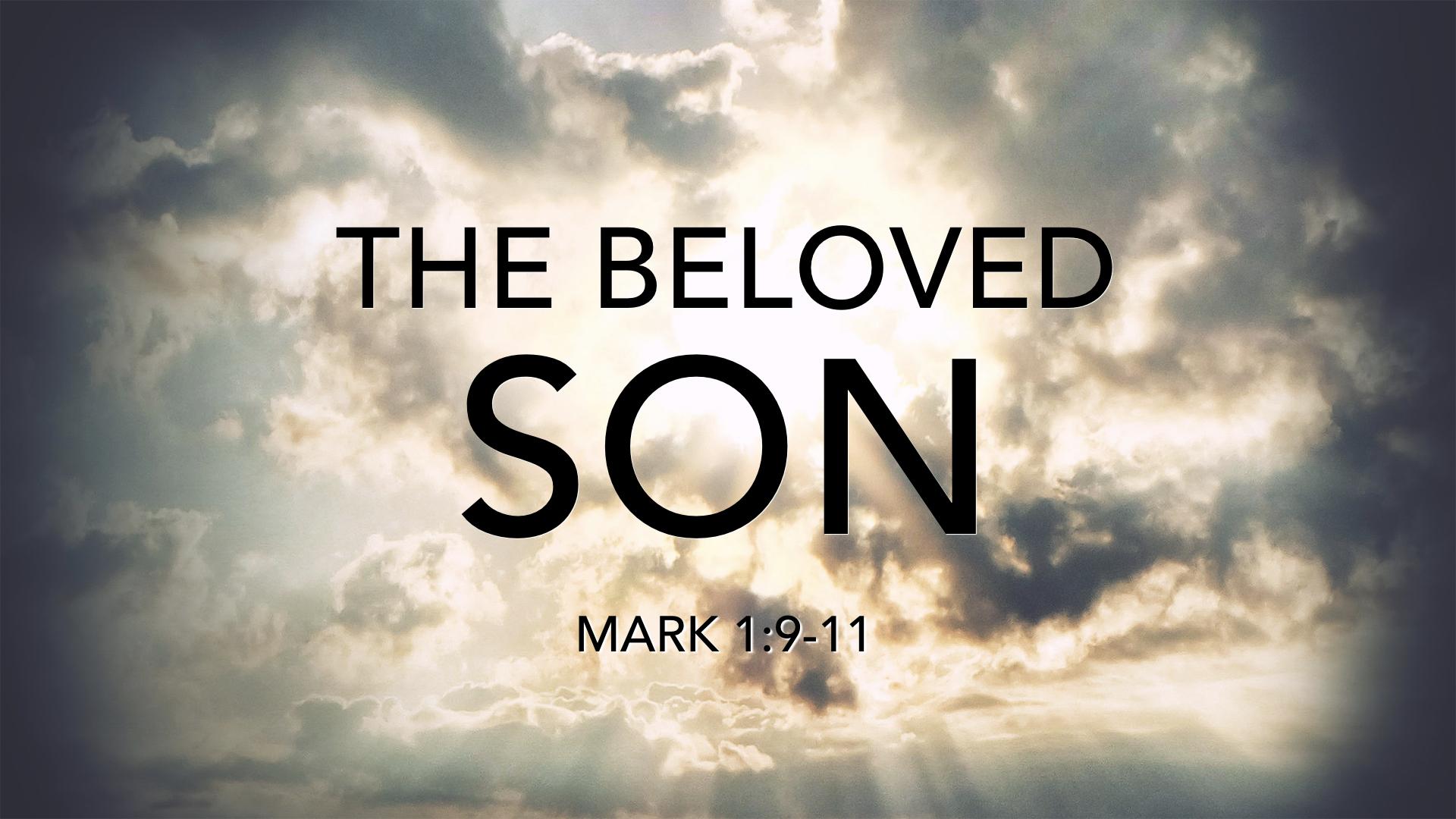 Mark 1 1 >> Mark 1 9 11 The Beloved Son West Palm Beach Church Of Christ