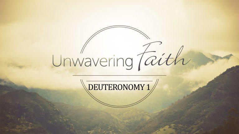 Deuteronomy 1 Unwavering Faith West Palm Beach Church Of Christ